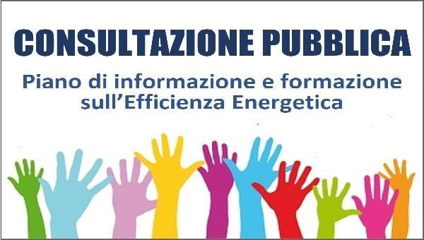 Immagine con seguente testo: CONSULTAZIONE PUBBLICA - Piano di informazione e formazione sull'Efficienza Energetica. Disegno con immagini di mani di diversi colori alzate verso l'alto