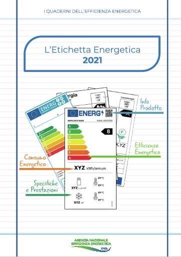 Immagine contenete esempi di etichette energetiche e testo recante dicitura: i quaderni dell'efficienza energetica - l'etichetta energetica 2021