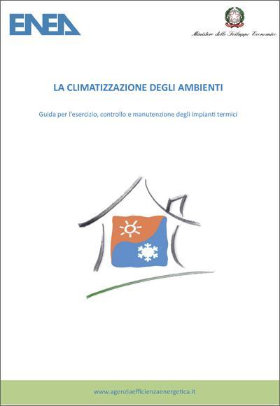 LA CLIMATIZZAZIONE DEGLI AMBIENTIGuida per l'esercizio, controllo e manutenzione degli impianti termici